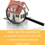 7 áreas que los propietarios no prestan suficiente atención y debes revisar antes de rentar casa
